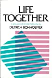 Dietrich Bonhoeffer: Life Together : The Classic Exploration of Christian Community (Paperback); 1954 Edition