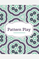 Pattern Play: Coloring Therapy for Adults (Volume 1) Paperback