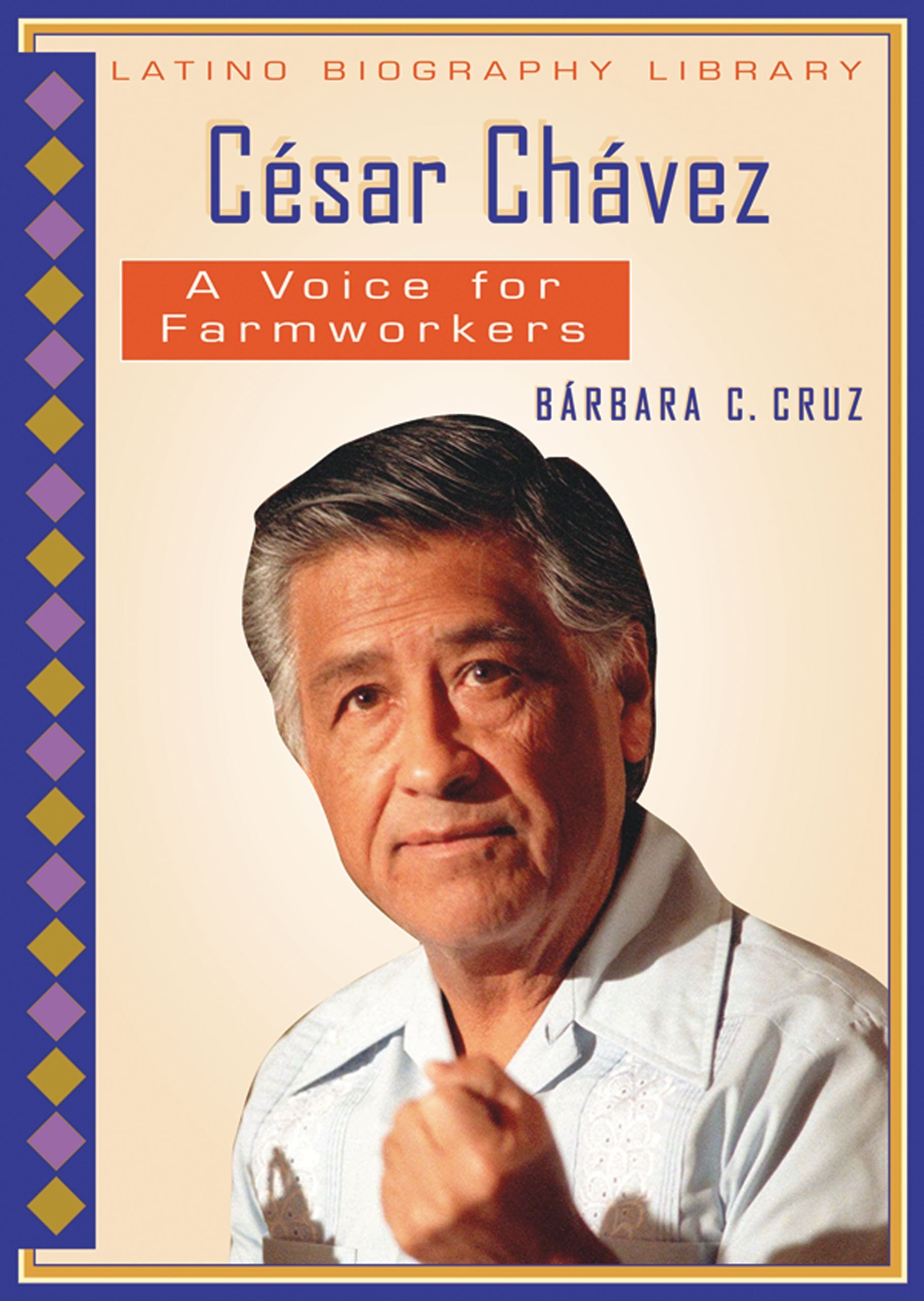 Cesar Chavez: A Voice For Farmworkers (Latino Biography Library) ebook