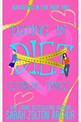 D.I.E.T. : Dating in Extreme Times (Adventures in Love Book 2) Kindle Edition