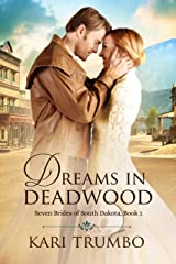 Dreams in Deadwood (Seven Brides of South Dakota Book 1) Kindle Edition