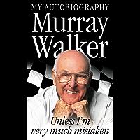 Murray Walker: Unless I'm Very Much Mistaken