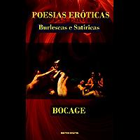 POESIAS ERÓTICAS, BURLESCAS E SATÍRICAS - BOCAGE (com notas)(biografia)(ilustrado)