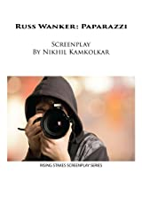 Russ Wanker: Paparazzi (Rising Stakes Screenplays Book 3) Kindle Edition