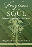Songlines of the Soul: Pathways to a New Vision for a New Century