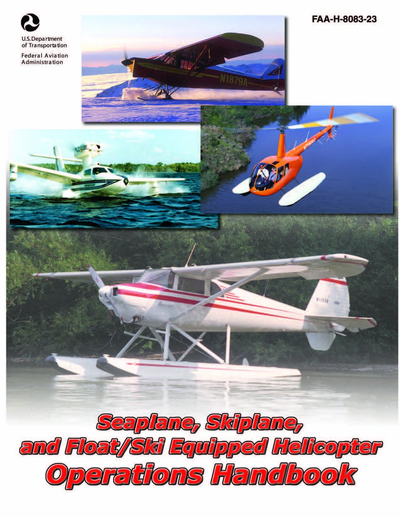 Read Online SEAPLANE, SKIPLANE, and FLOATSKI EQUIPPED HELICOPTER OPERATIONS HANDBOOK [Loose Leaf Edition] pdf epub