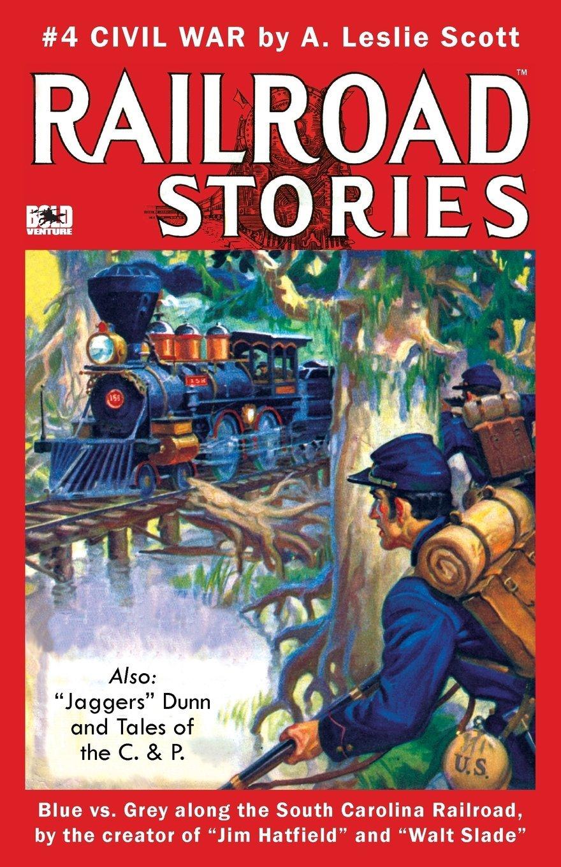 """Railroad Stories #4: """"Civil War"""" and """"Tales of Jaggers Dunn"""" (Volume 4) pdf"""