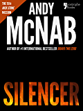 Silencer (Nick Stone Book 15): Andy McNab's best-selling series of Nick Stone thrillers - now available in the US, with bonus material