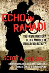 Echo in Ramadi: The Firsthand Story of US Marines in Iraq's Deadliest City Kindle Edition