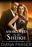Awakened by the Sheikh (Desert Kings Book 4)