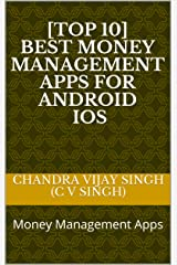 [Top 10] Best Money Management Apps for Android IOS: Money Management Apps Kindle Edition