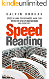 Speed Reading: Speed Reading for Beginners Made Easy with Step by Step Instructions and Exercises