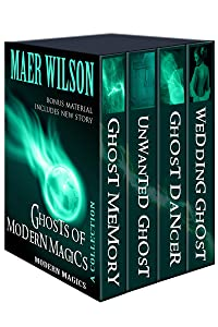Ghosts of Modern Magics: A Collection