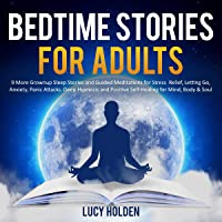 Bedtime Stories for Adults: 9 More Grownup Sleep Stories and Guided Meditations for Stress Relief, Letting Go, Anxiety…