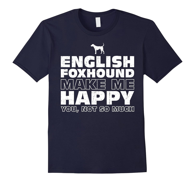 English Foxhound Make Me Happy T-shirt-Art