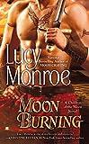 Moon Burning (A Children of the Moon Novel)