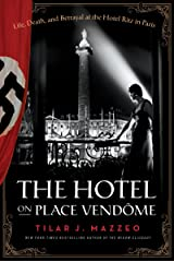 The Hotel on Place Vendome: Life, Death, and Betrayal at the Hotel Ritz in Paris (English Edition) eBook Kindle