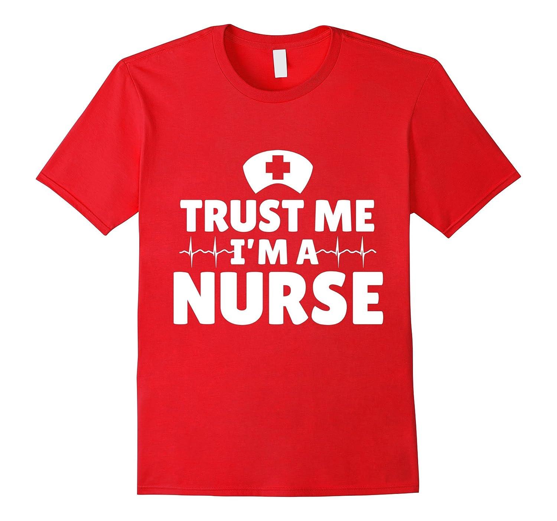 Trust Me Im A Nurse Nursing Hat Carer T-shirt-PL
