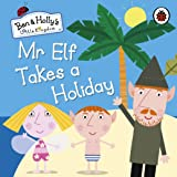 Ben and Holly's Little Kingdom: Mr Elf Takes a Holiday Board Book (Ben & Hollys Little Kingdom)