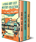 A Dear Abby Cozy Mystery Collection Books 1 - 3: End of the Lane, Be Still My Heart and The Last Ride (English Edition)