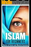 Islam for Beginners: Basics of Islam and Muslim Customs (+ Gift Inside) (English Edition)