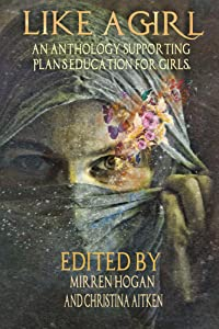 Like a Girl: An Anthology for PLAN, Supporting girl's education