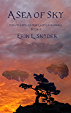 A Sea of Sky (The Citadel of the Last Gathering Book 5)