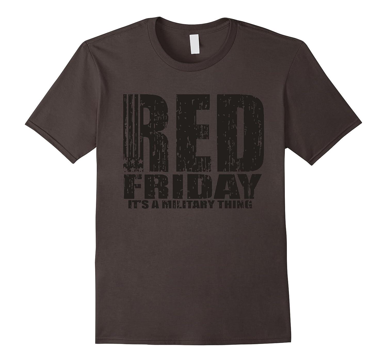 6a2efe9dd RED Friday Its a Military Thing Tshirt-RT – Rateeshirt