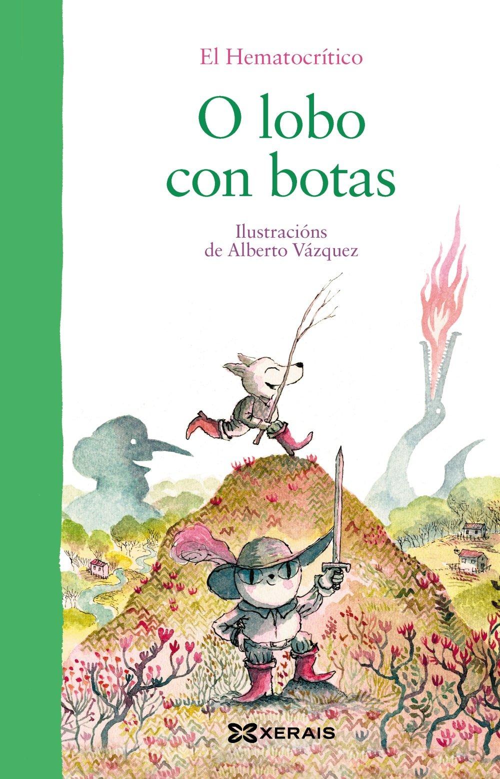 O lobo con botas Infantil E Xuvenil - Pequeno Merlín - Albums: Amazon.es: El Hematocrítico, Alberto Vázquez, Anaír Rodríguez Rodríguez: Libros