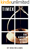 TIMEX: THE ANDREW MOORE STORY (Time Travel Series Book 2)