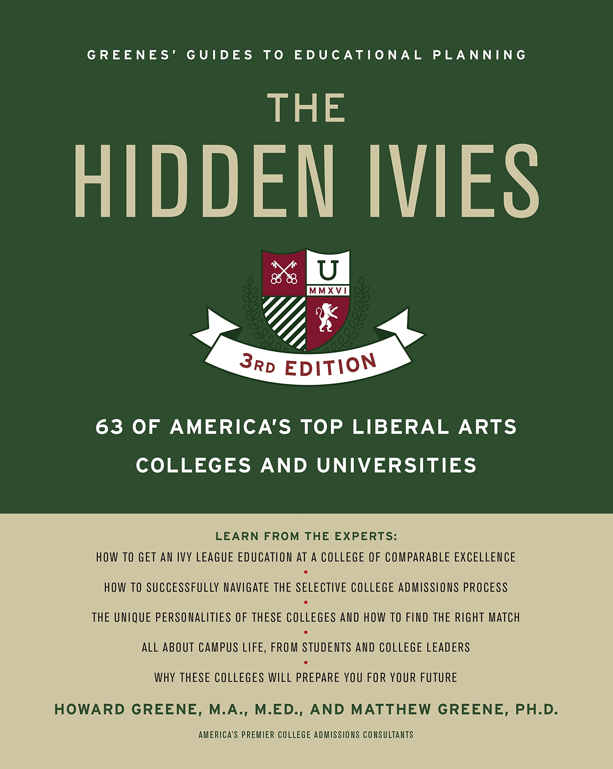 the hidden ivies rd edition of america s top liberal arts the hidden ivies 3rd edition 63 of america s top liberal arts colleges and universities greene s guides howard greene matthew w greene