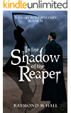 In the Shadow of the Reaper: A Digby Rolf Mystery Book II (Digby Rolf Mysteries 2)