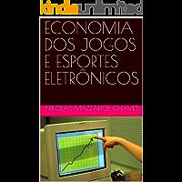 ECONOMIA DOS JOGOS E ESPORTES ELETRÔNICOS