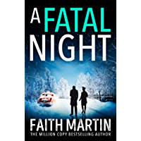A Fatal Night: Don't miss the next gripping mystery from million-copy bestseller Faith Martin! (Ryder and Loveday, Book…