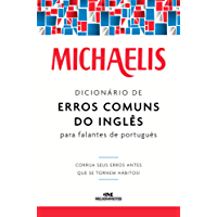 Michaelis Dicionário de Erros Comuns do Inglês para Falantes de Português – Corrija seus erros antes que se tornem hábitos!