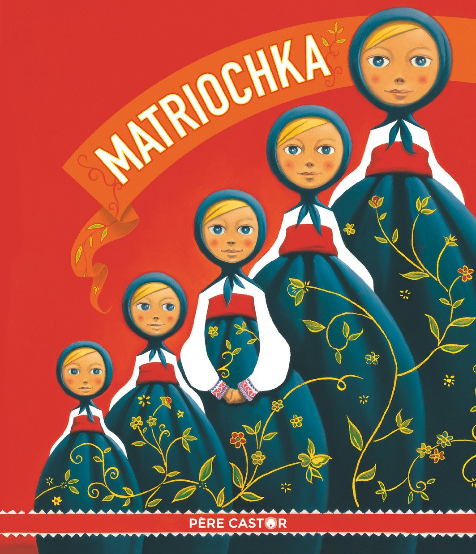 Matriochka Album – 22 août 2018 Sandra Nelson Sébastien Pelon PERE CASTOR 2081439980
