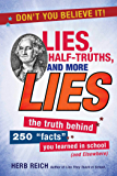 "Lies, Half-Truths, and More Lies: The Truth Behind 250 ""Facts"" You Learned in School (and Elsewhere)"