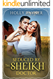 Seduced By The Sheikh Doctor - A Small Town Doctor Romance (Small Town Sheikhs Book 2)