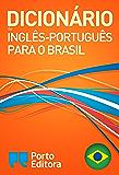 Dicionário Porto Editora de Inglês-Português para o Brasil / Porto Editora English-Brazilian Portuguese Dictionary (English Edition)