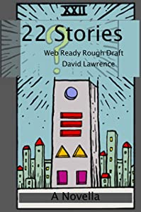 22 Stories: Web Ready Rough Draft (22 Series Book 1)