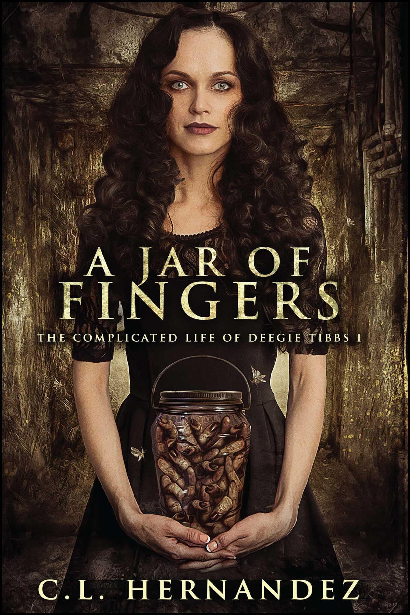 A Jar of Fingers: The Complicated Life of Deegie Tibbs Book I ebook