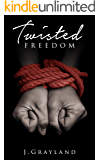 Twisted Freedom (Freedom series Book 2)