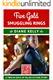 Five Gold Smuggling Rings (A Short Story) (12 Days of Christmas series Book 5)