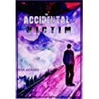 The accidental victim: Thought-inspiring thrilling stories