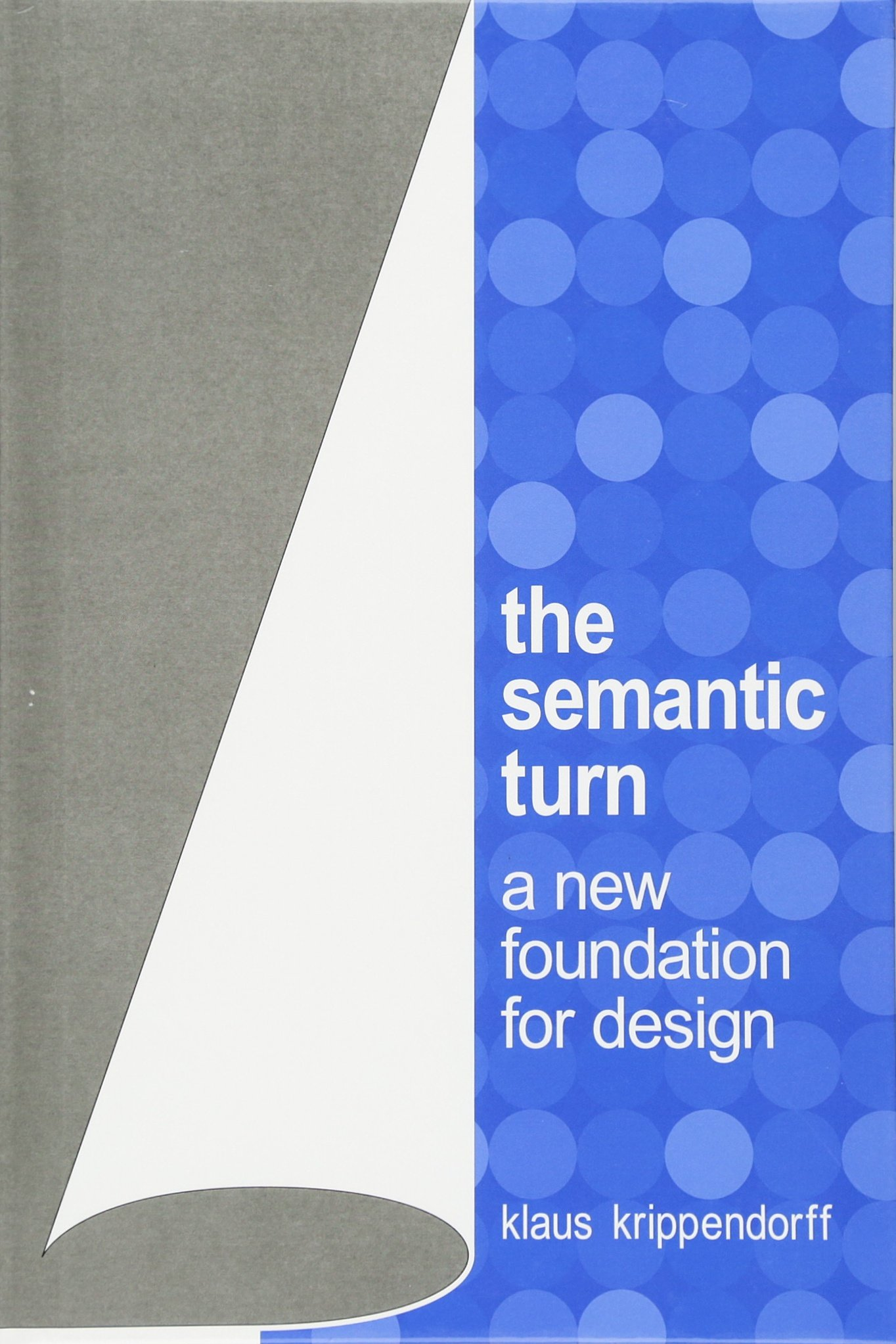 The Semantic Turn  A New Foundation For Design