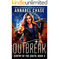 Outbreak: Spellslingers Academy of Magic (Sentry of the South Book 3)