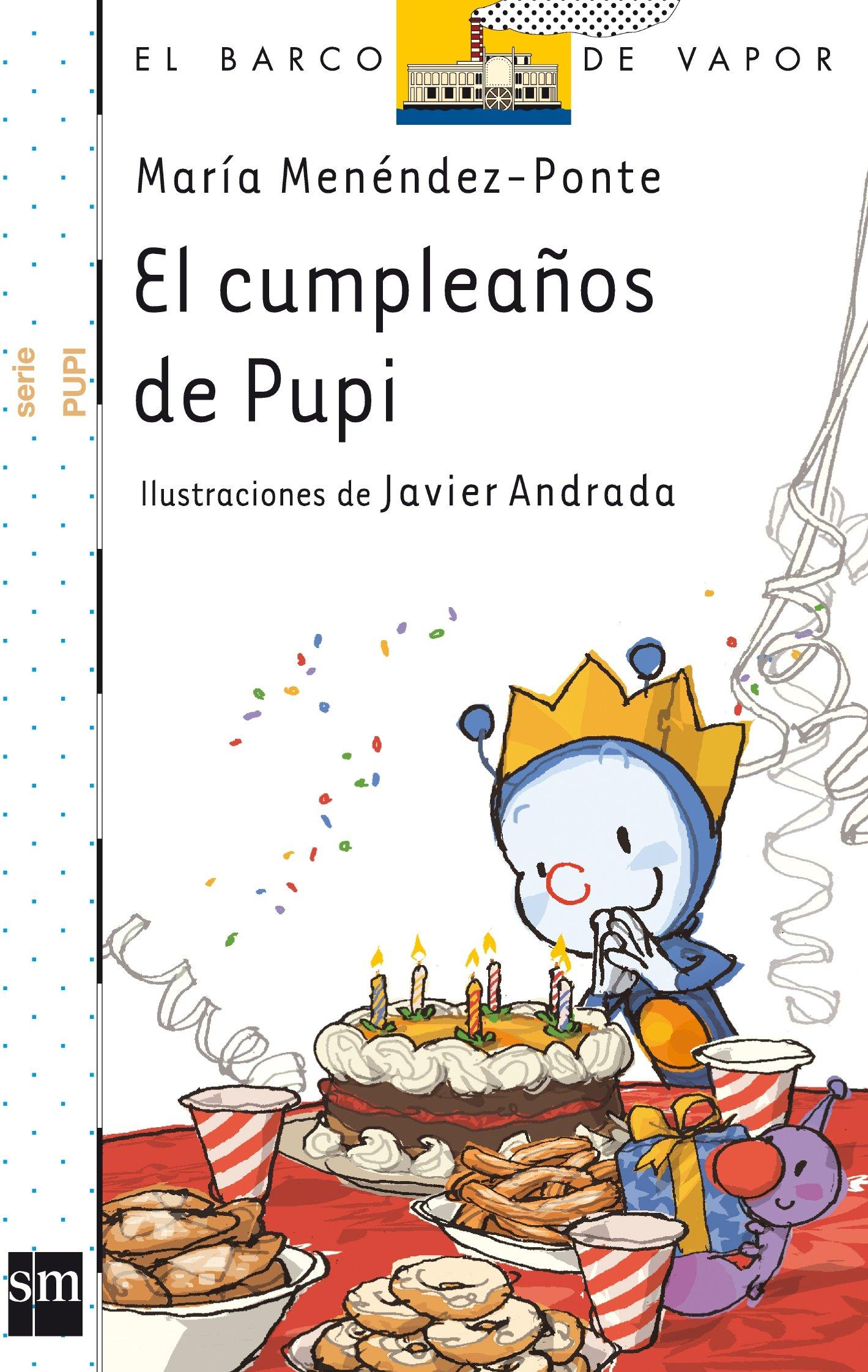 El cumpleaños de Pupi (El Barco de Vapor Blanca): Amazon.es ...