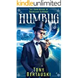 Humbug : The Unwinding of Ebenezer Scrooge (A Science Fiction Adventure) (Claus Universe Book 4)