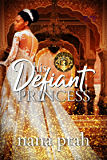 His Defiant Princess (Royal House of Saene Book 1)