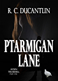 Ptarmigan Lane (Aydin Trammell Book 1)